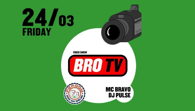 BRO TV VIDEO SHOW
